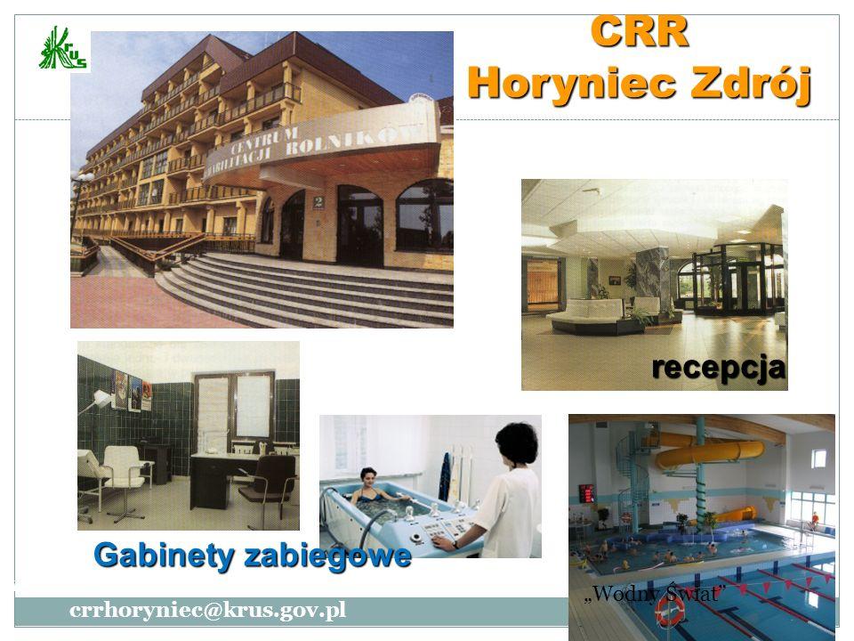 CRR Horyniec Zdrój recepcja Wodny Świat www.crr-horyniec.pl crrhoryniec@krus.gov.pl Gabinety zabiegowe