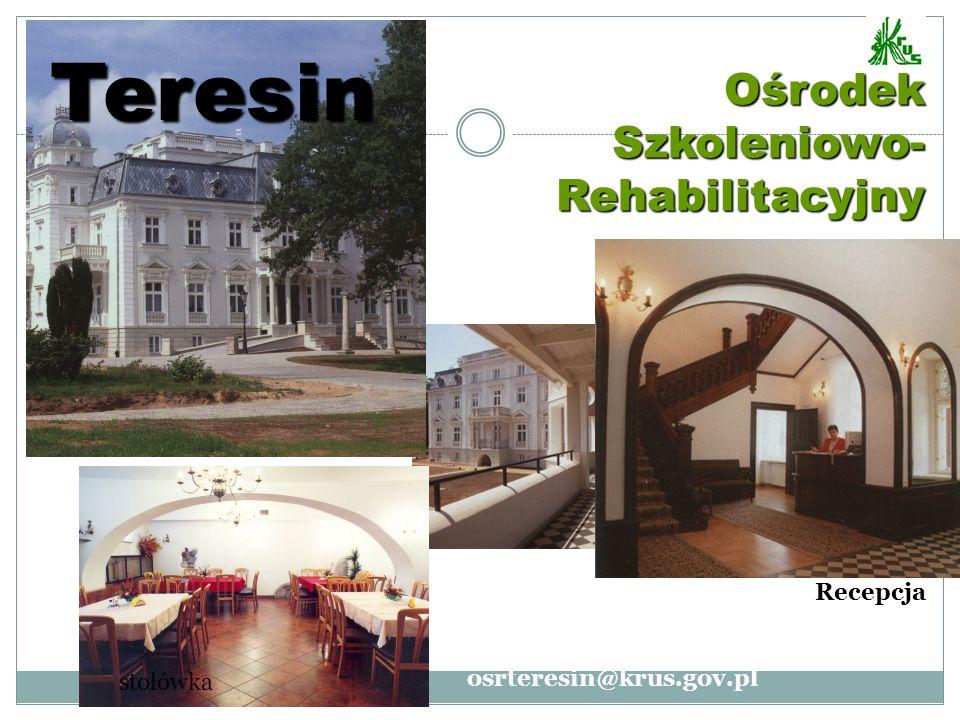 Ośrodek Szkoleniowo- Rehabilitacyjny Teresin Recepcja stołówka www.osrteresin.oit.pl osrteresin@krus.gov.pl