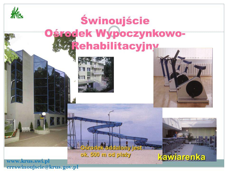 Świnoujście Ośrodek Wypoczynkowo- Rehabilitacyjny Ośrodek oddalony jest ok. 500 m od plaży kawiarenka www.krus.swi.pl crrswinoujscie@krus.gov.pl
