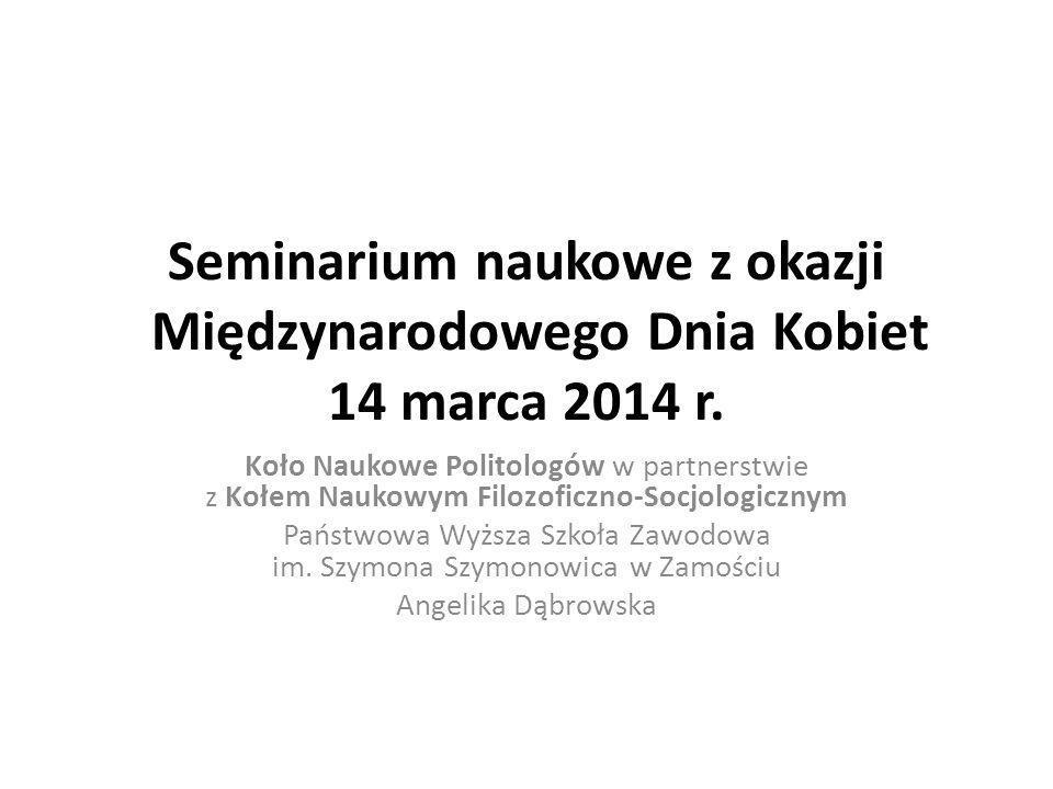 Seminarium naukowe z okazji Międzynarodowego Dnia Kobiet 14 marca 2014 r. Koło Naukowe Politologów w partnerstwie z Kołem Naukowym Filozoficzno-Socjol
