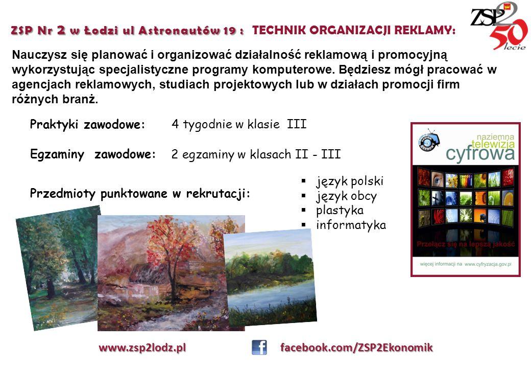 ZSP Nr 2 w Łodzi ul Astronautów 19 : ZSP Nr 2 w Łodzi ul Astronautów 19 : TECHNIK ORGANIZACJI REKLAMY: Nauczysz się planować i organizować działalność