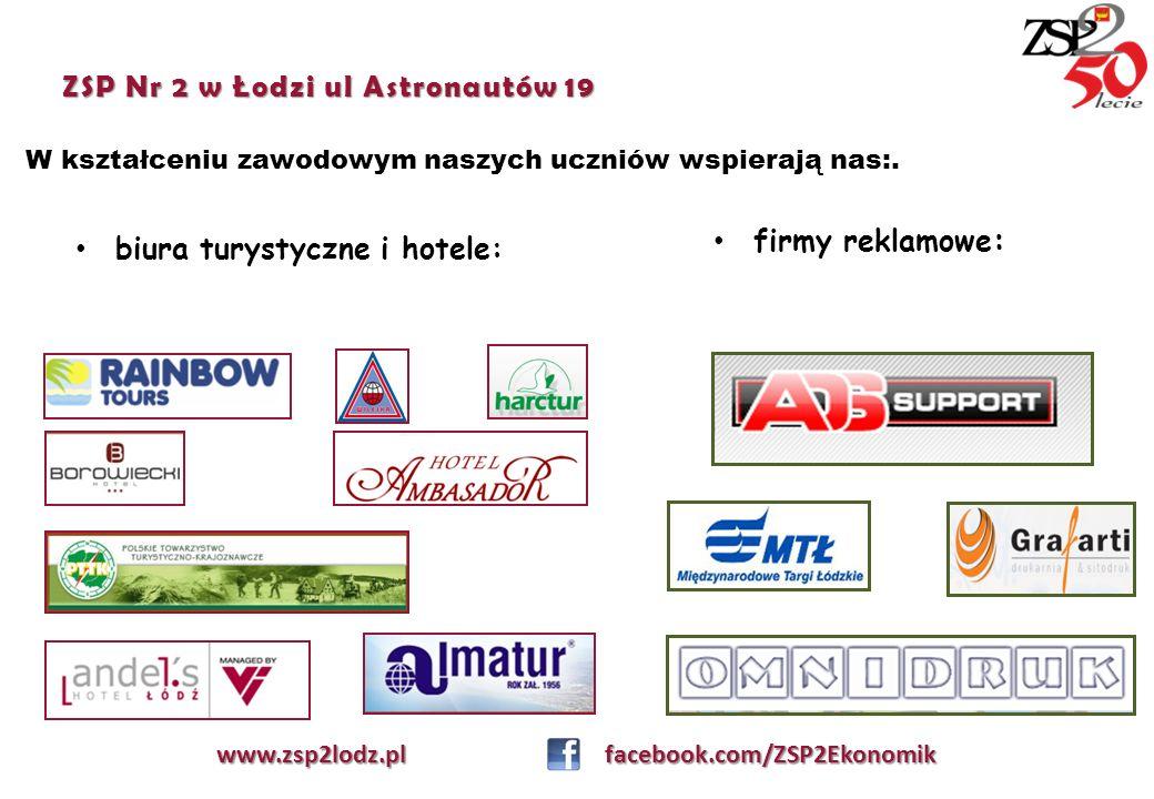 ZSP Nr 2 w Łodzi ul Astronautów 19 W kształceniu zawodowym naszych uczniów wspierają nas:. www.zsp2lodz.pl facebook.com/ZSP2Ekonomik biura turystyczne