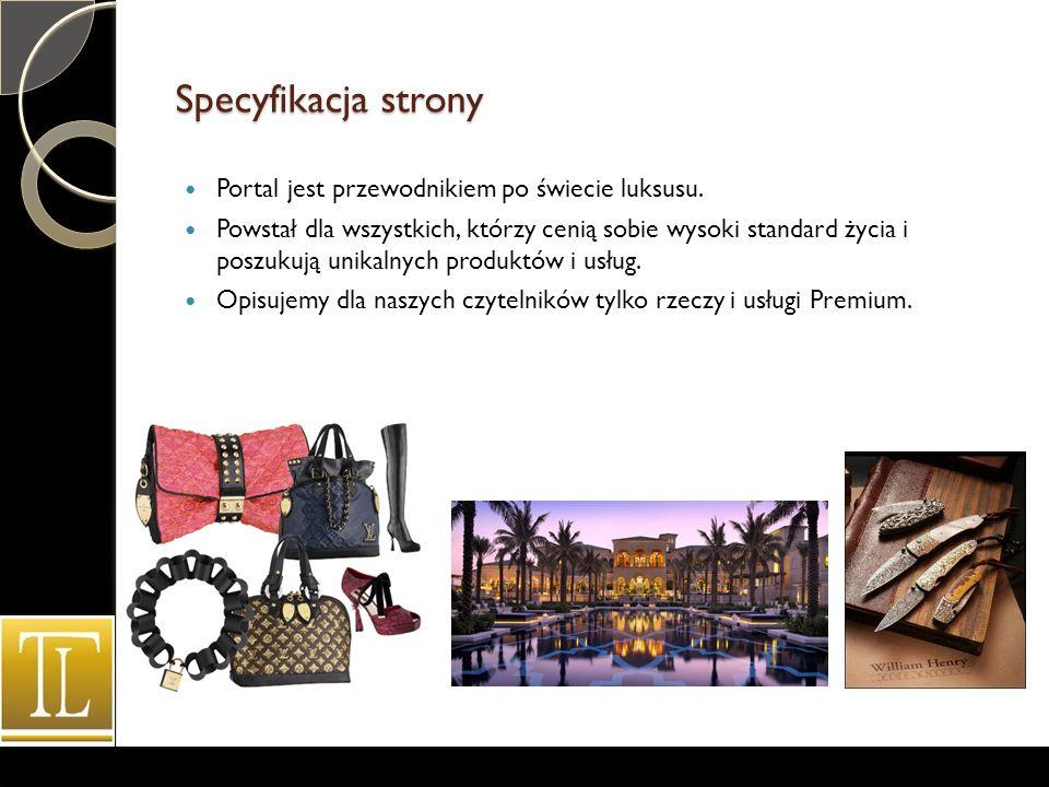 Specyfikacja strony Portal jest przewodnikiem po świecie luksusu.