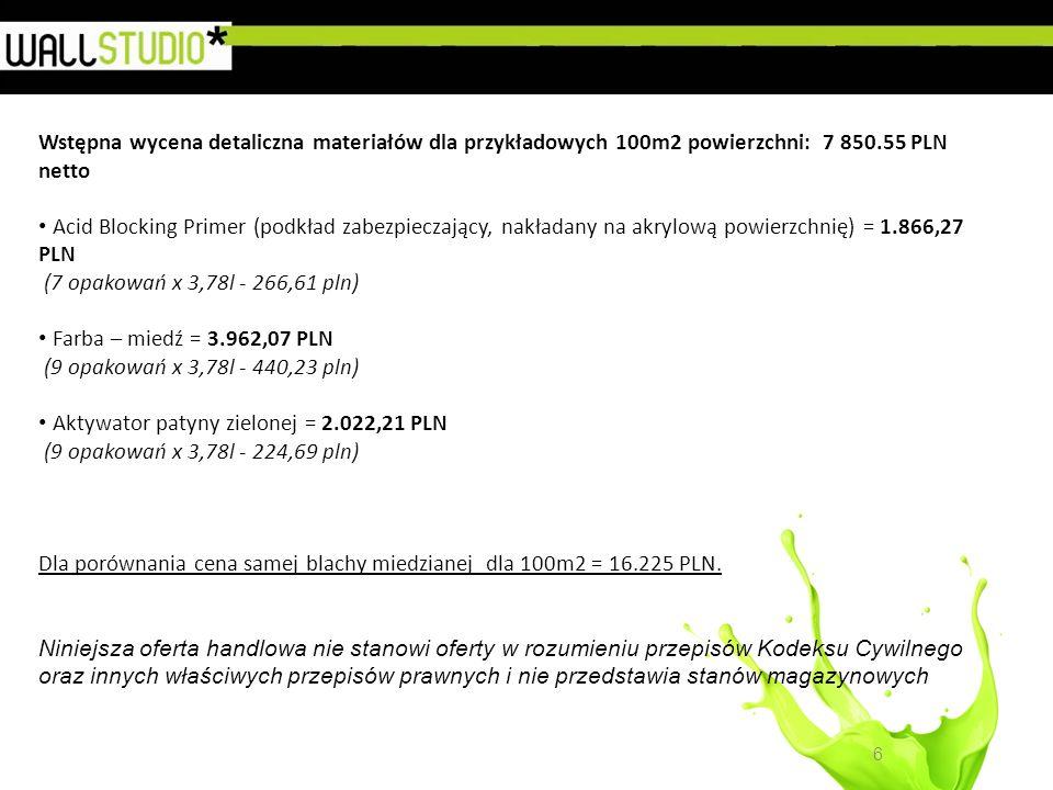 6 Wstępna wycena detaliczna materiałów dla przykładowych 100m2 powierzchni: 7 850.55 PLN netto Acid Blocking Primer (podkład zabezpieczający, nakładan