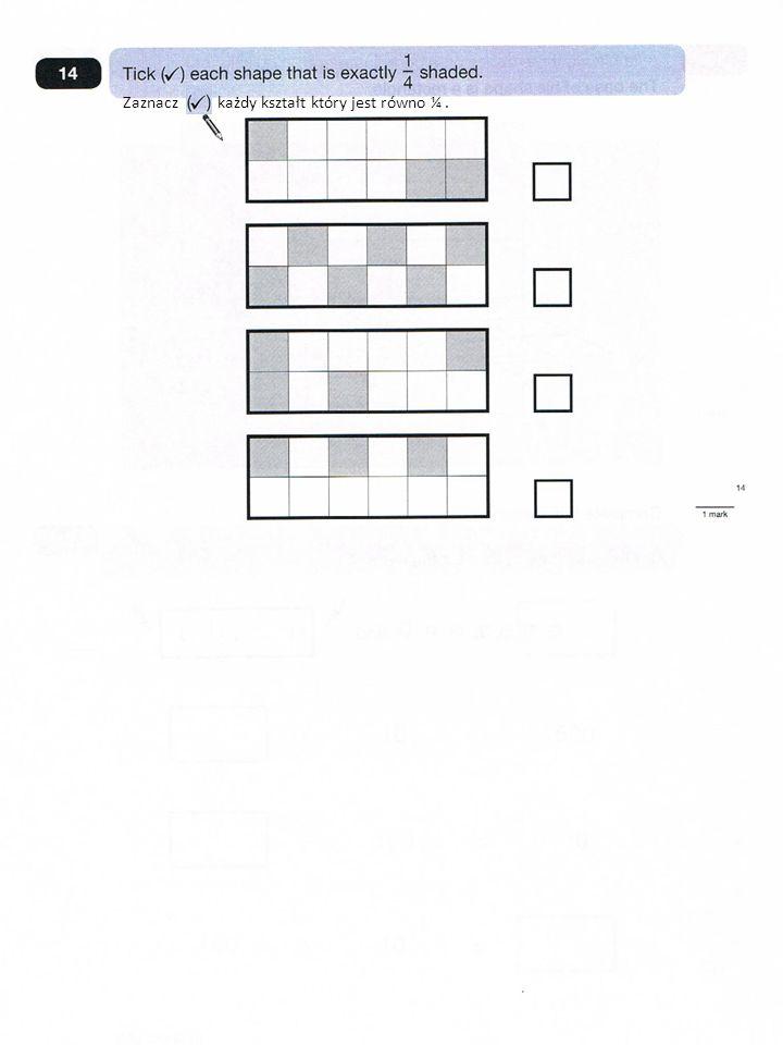 Zaznacz każdy kształt który jest równo ¼.