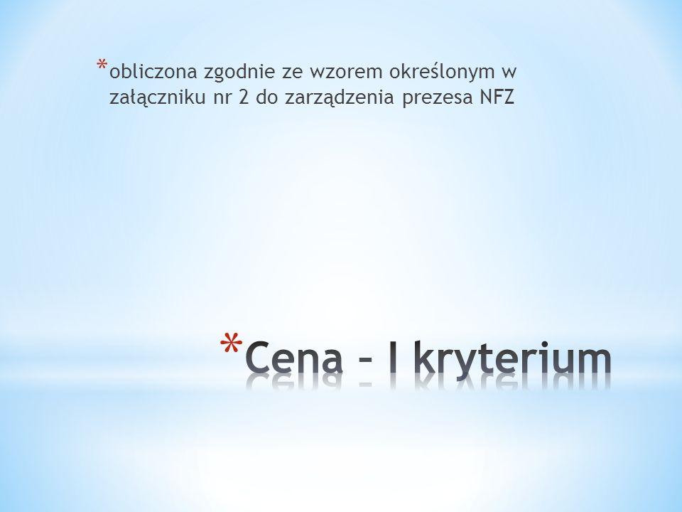 * obliczona zgodnie ze wzorem określonym w załączniku nr 2 do zarządzenia prezesa NFZ