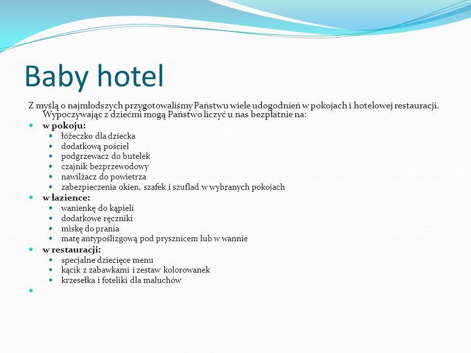 Baby hotel Z myślą o najmłodszych przygotowaliśmy Państwu wiele udogodnień w pokojach i hotelowej restauracji.
