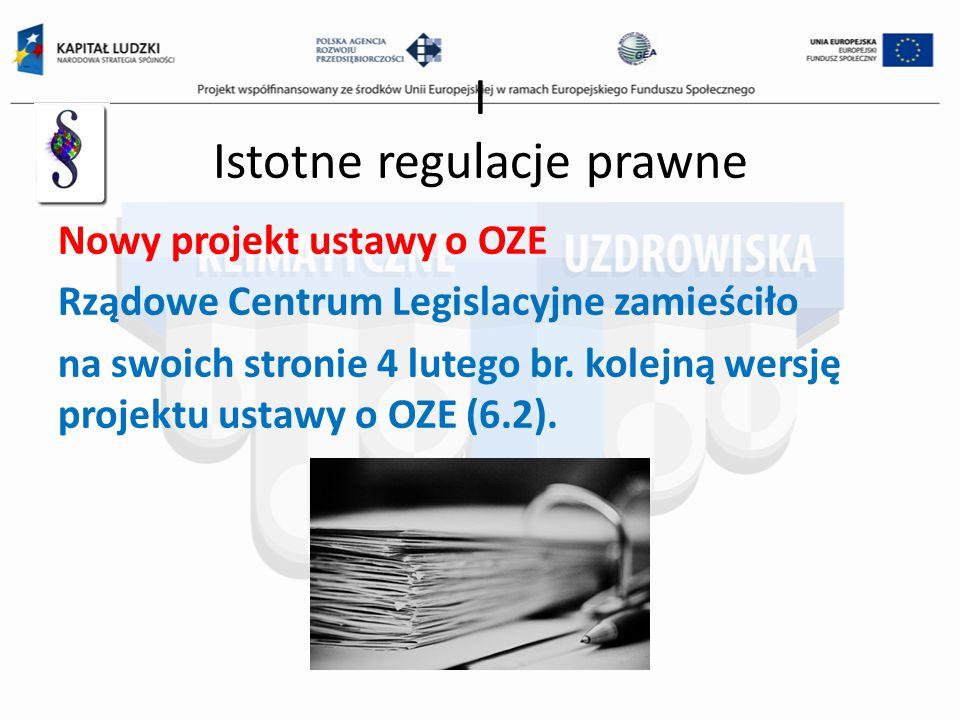 I Istotne regulacje prawne Nowy projekt ustawy o OZE Rządowe Centrum Legislacyjne zamieściło na swoich stronie 4 lutego br. kolejną wersję projektu us