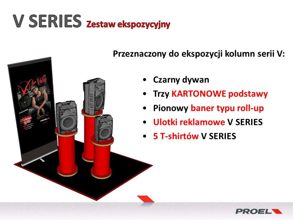 Przeznaczony do ekspozycji kolumn serii V: Czarny dywan Trzy KARTONOWE podstawy Pionowy baner typu roll-up Ulotki reklamowe V SERIES 5 T-shirtów V SERIES