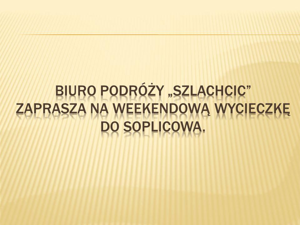 Godzina 05:15 zbiórka pod Operą w Poznaniu.O godzinie 05.30 wyjazd do Soplicowa.