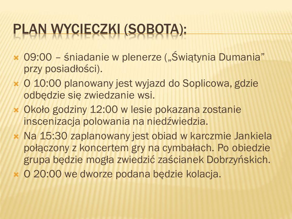 09:00 – śniadanie w plenerze (Świątynia Dumania przy posiadłości). O 10:00 planowany jest wyjazd do Soplicowa, gdzie odbędzie się zwiedzanie wsi. Okoł