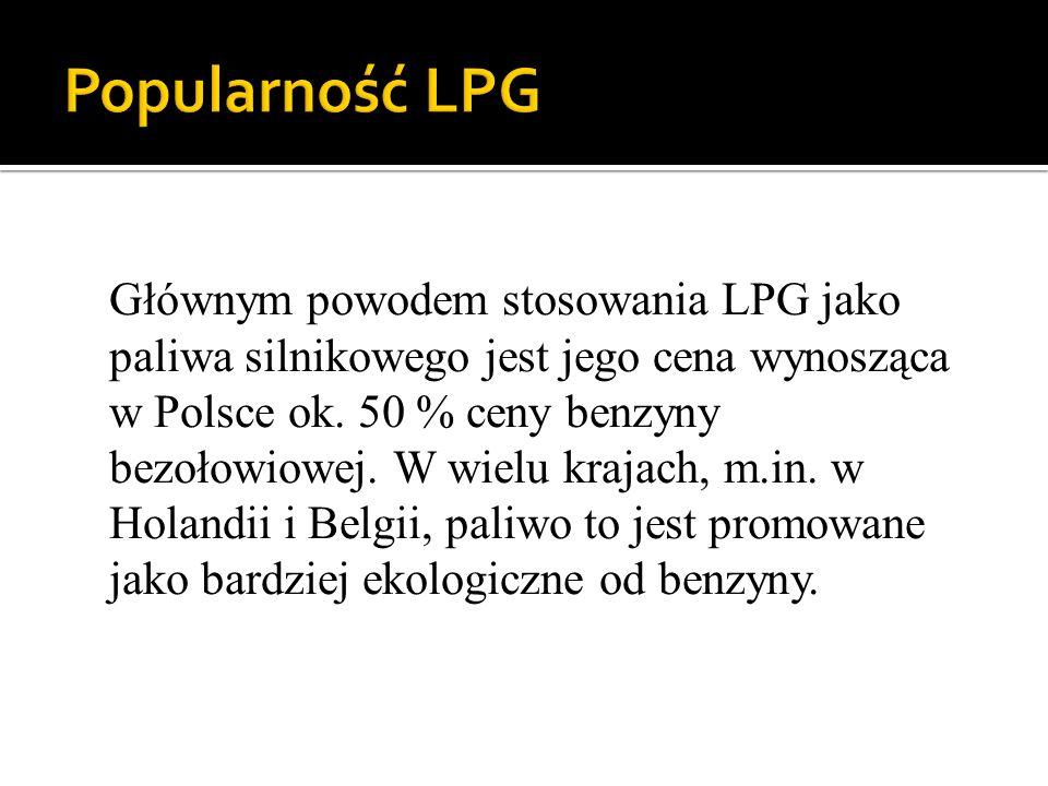 Głównym powodem stosowania LPG jako paliwa silnikowego jest jego cena wynosząca w Polsce ok. 50 % ceny benzyny bezołowiowej. W wielu krajach, m.in. w