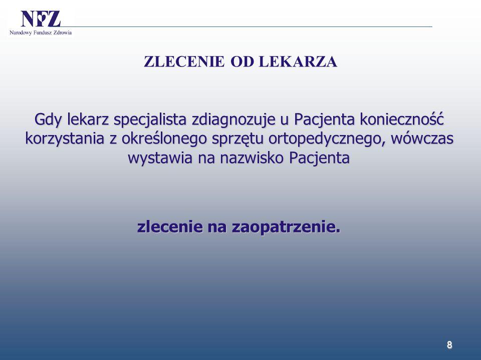 9 załącznik nr 4 do zarządzenia nr 58/2009/DSOZ Prezesa NFZ obowiązuje do dnia 30 czerwca 2014 r.