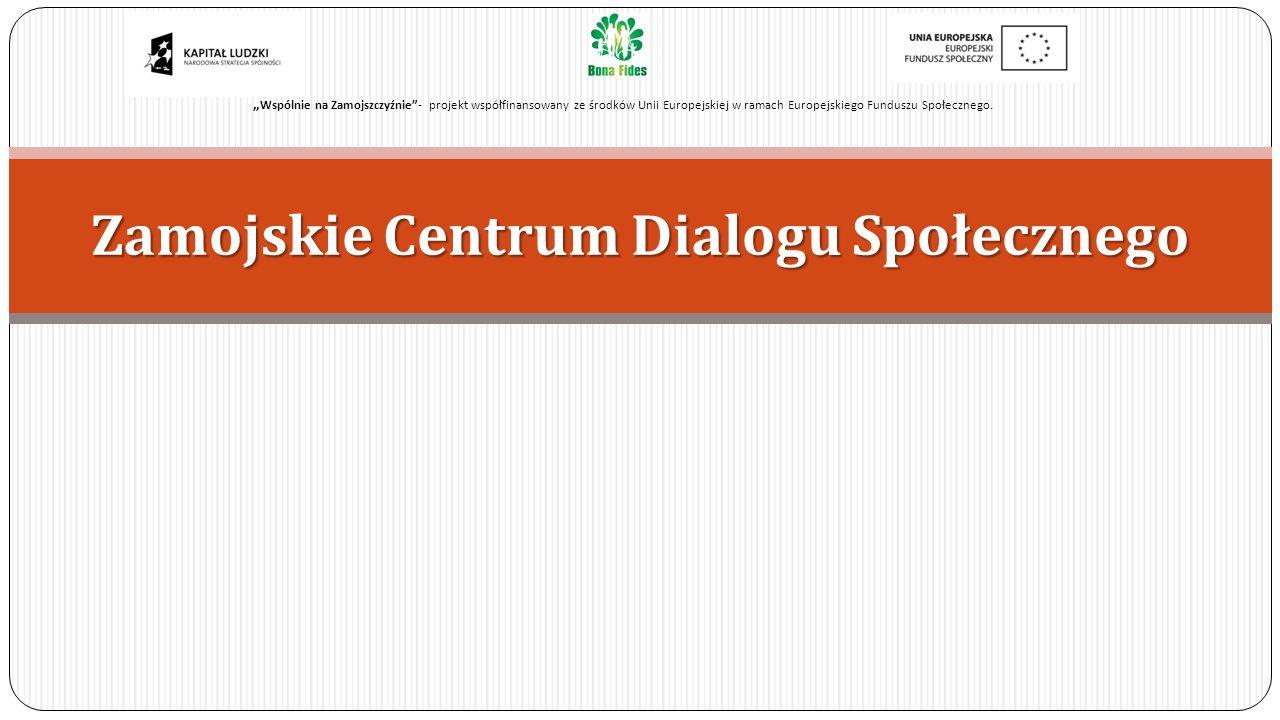 Zamojskie Centrum Dialogu Społecznego Wspólnie na Zamojszczyźnie- projekt współfinansowany ze środków Unii Europejskiej w ramach Europejskiego Fundusz