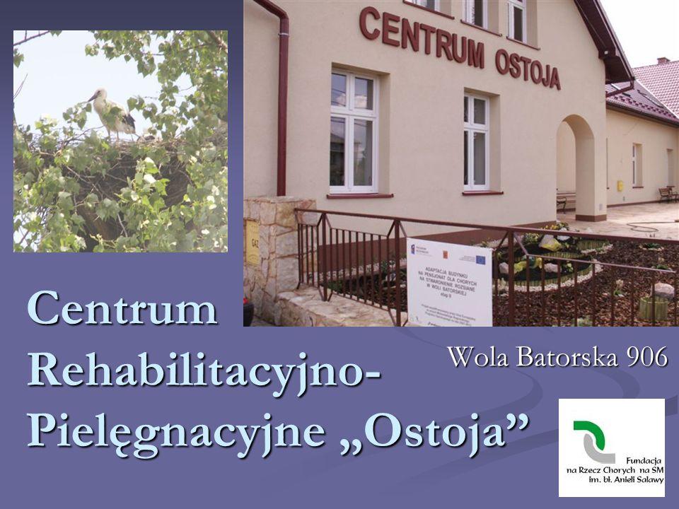 Centrum Rehabilitacyjno- Pielęgnacyjne Ostoja Wola Batorska 906