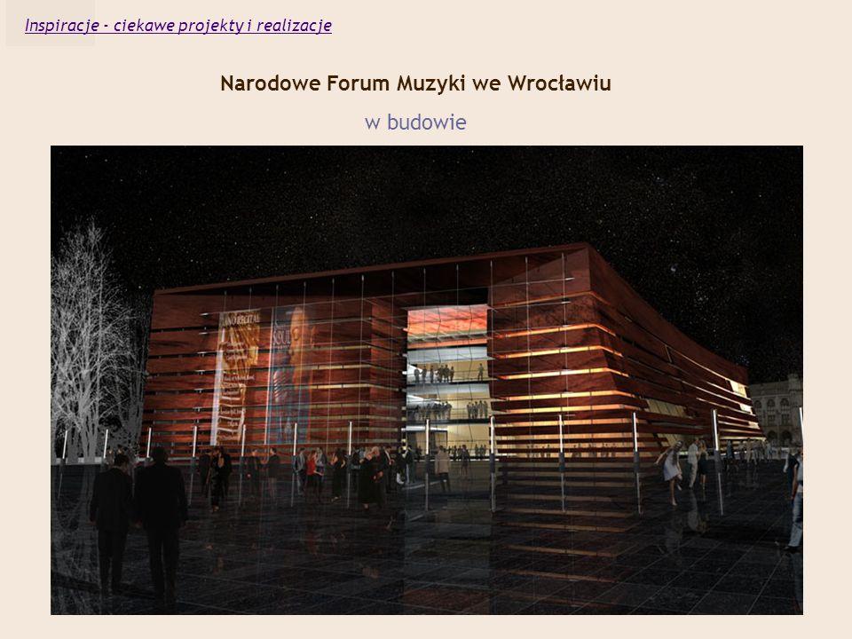 Narodowe Forum Muzyki we Wrocławiu w budowie