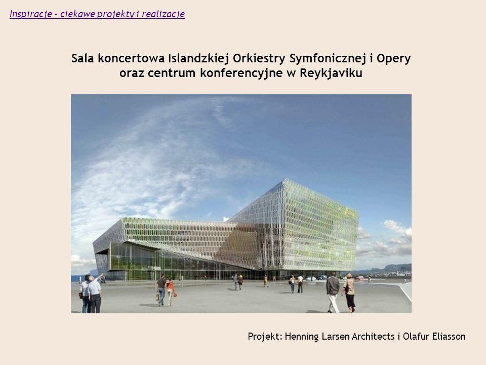 Sala koncertowa Islandzkiej Orkiestry Symfonicznej i Opery oraz centrum konferencyjne w Reykjaviku Projekt: Henning Larsen Architects i Olafur Eliasson Inspiracje - ciekawe projekty i realizacje