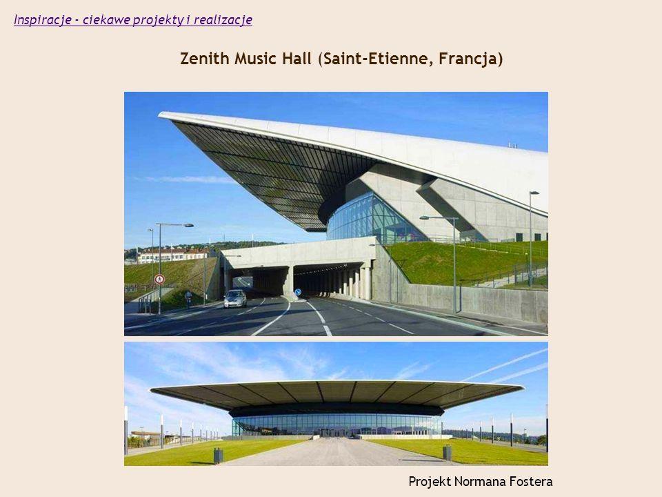 Zenith Music Hall (Saint-Etienne, Francja) Projekt Normana Fostera Inspiracje - ciekawe projekty i realizacje