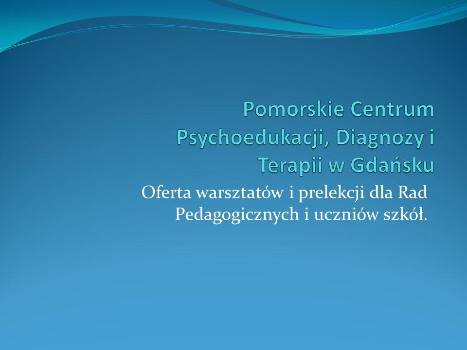 Oferta warsztatów i prelekcji dla Rad Pedagogicznych i uczniów szkół.