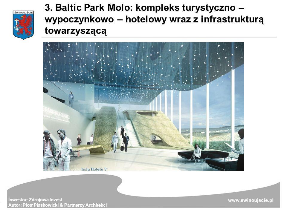 Inwestor: Zdrojowa Invest Autor: Piotr Płaskowicki & Partnerzy Architekci 3. Baltic Park Molo: kompleks turystyczno – wypoczynkowo – hotelowy wraz z i