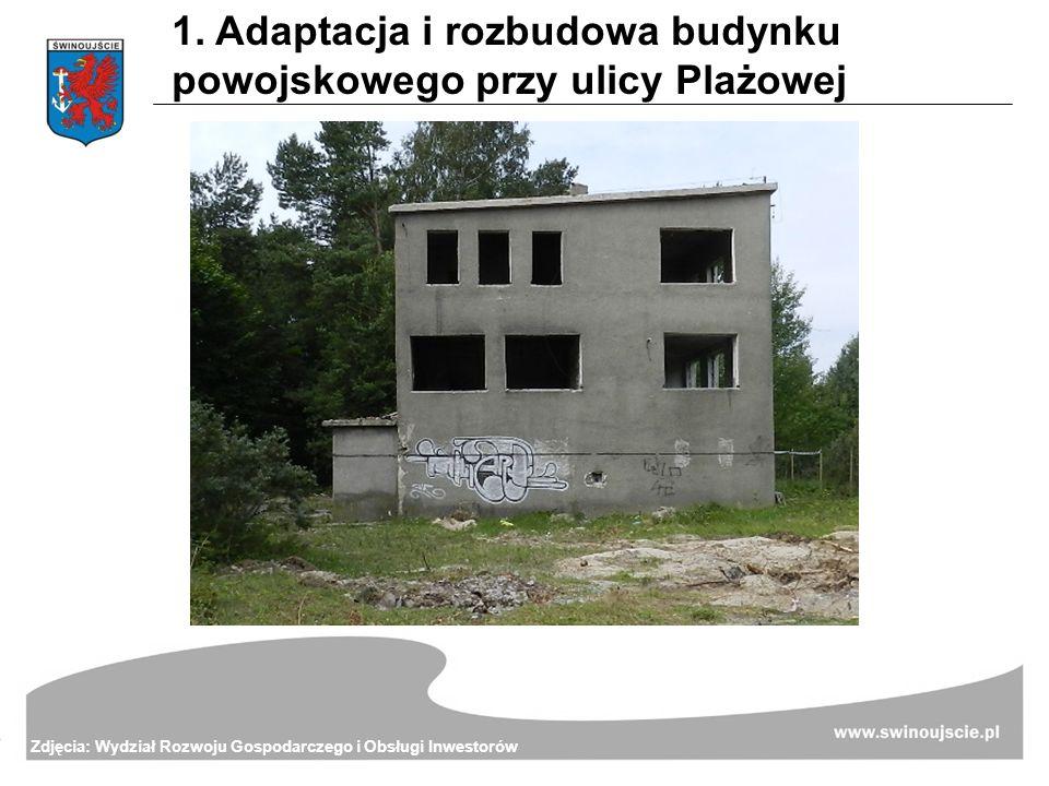 1. Adaptacja i rozbudowa budynku powojskowego przy ulicy Plażowej