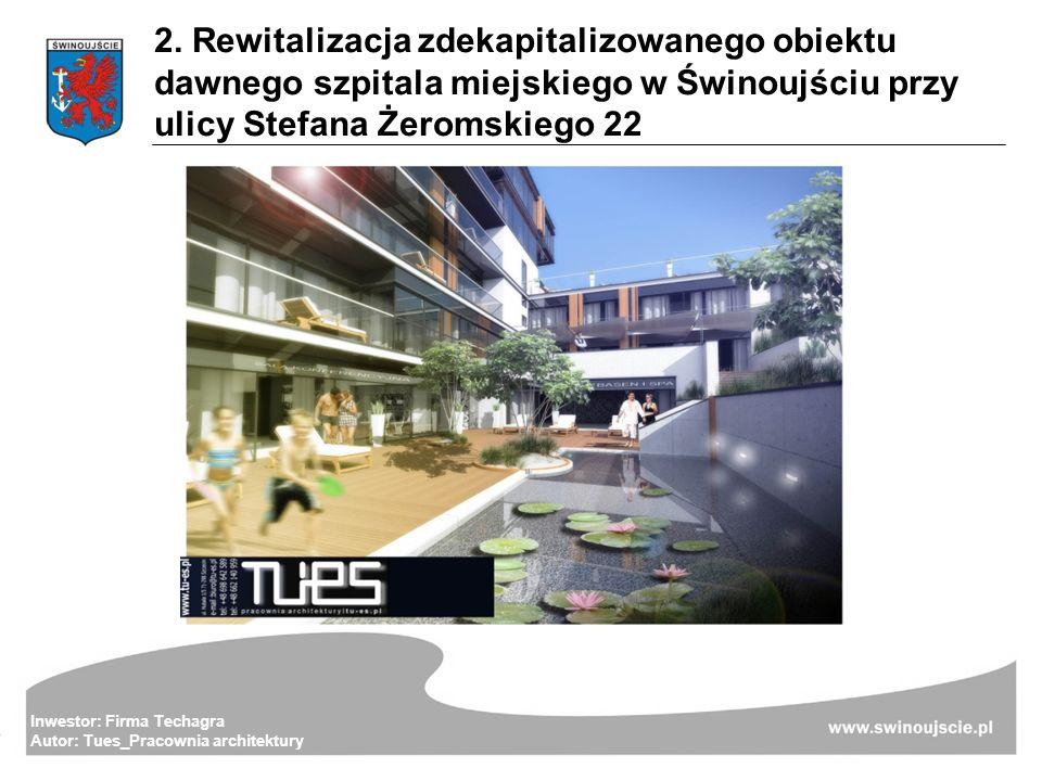 2. Rewitalizacja zdekapitalizowanego obiektu dawnego szpitala miejskiego w Świnoujściu przy ulicy Stefana Żeromskiego 22 Inwestor: Firma Techagra Auto