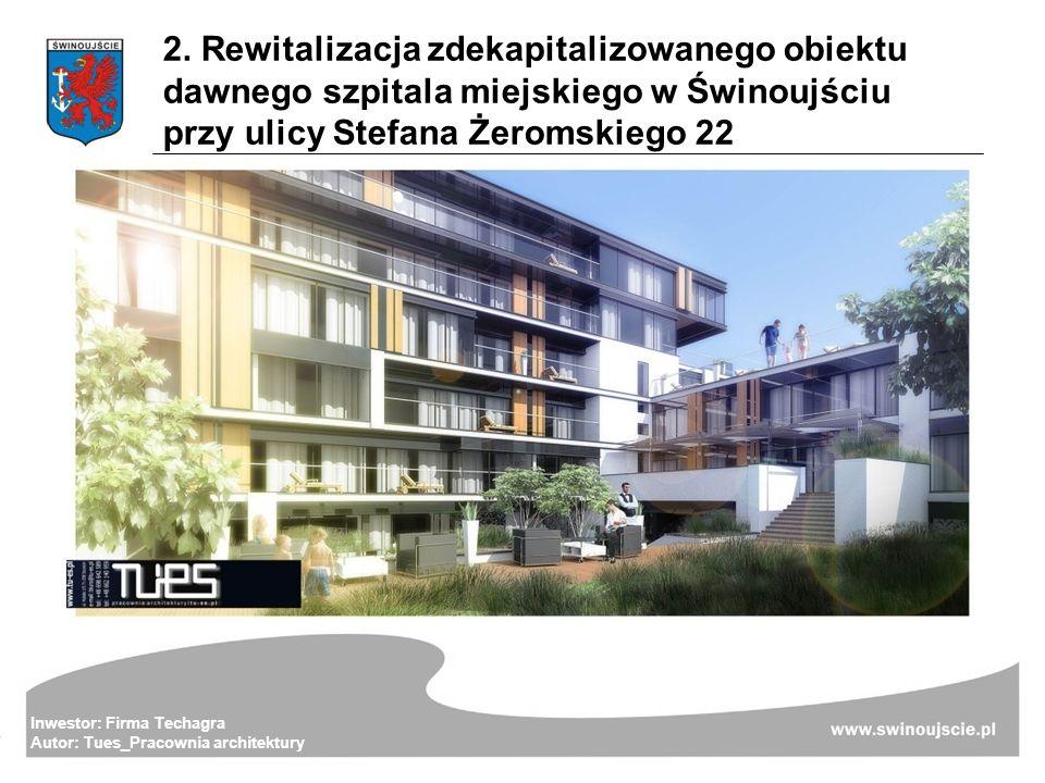 Inwestor: Firma Techagra Autor: Tues_Pracownia architektury 2. Rewitalizacja zdekapitalizowanego obiektu dawnego szpitala miejskiego w Świnoujściu prz