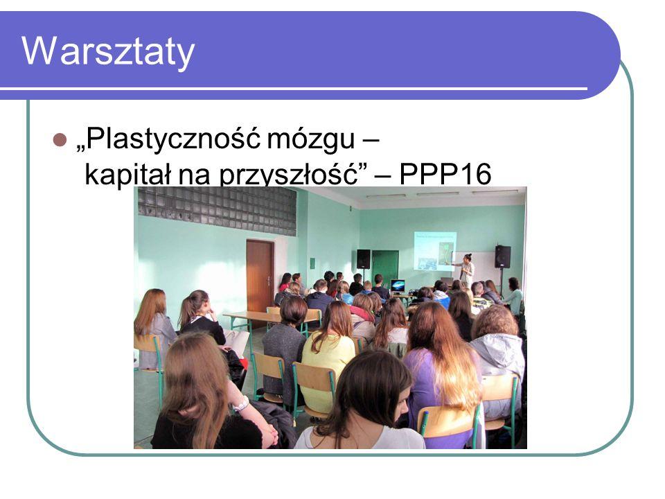 Warsztaty Plastyczność mózgu – kapitał na przyszłość – PPP16