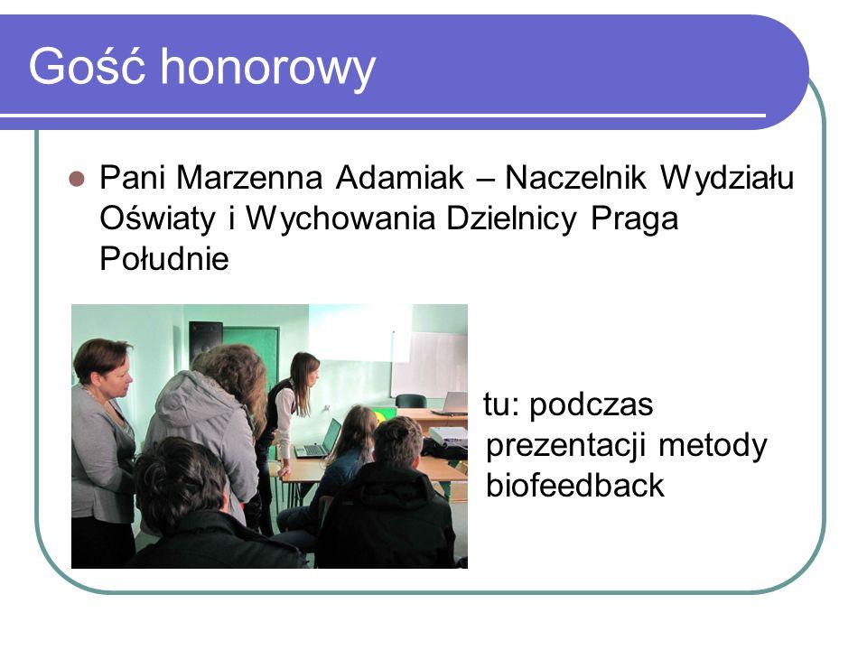 Gość honorowy Pani Marzenna Adamiak – Naczelnik Wydziału Oświaty i Wychowania Dzielnicy Praga Południe tu: podczas prezentacji metody biofeedback