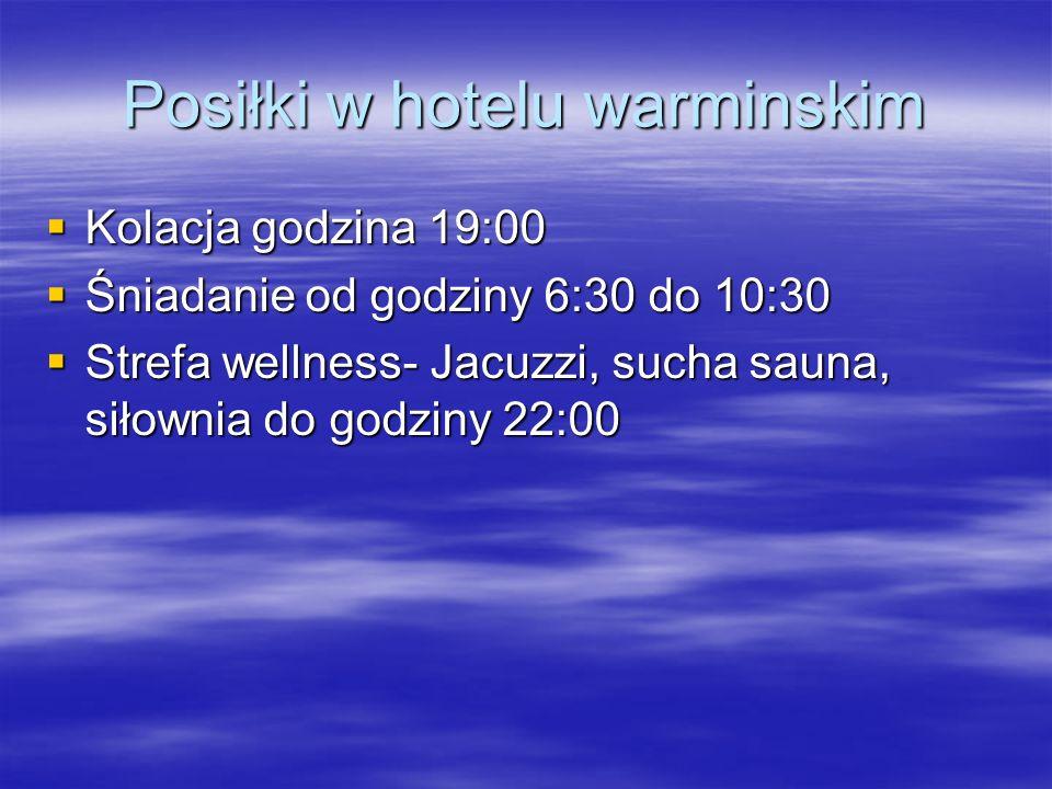 Posiłki w hotelu warminskim Kolacja godzina 19:00 Kolacja godzina 19:00 Śniadanie od godziny 6:30 do 10:30 Śniadanie od godziny 6:30 do 10:30 Strefa w