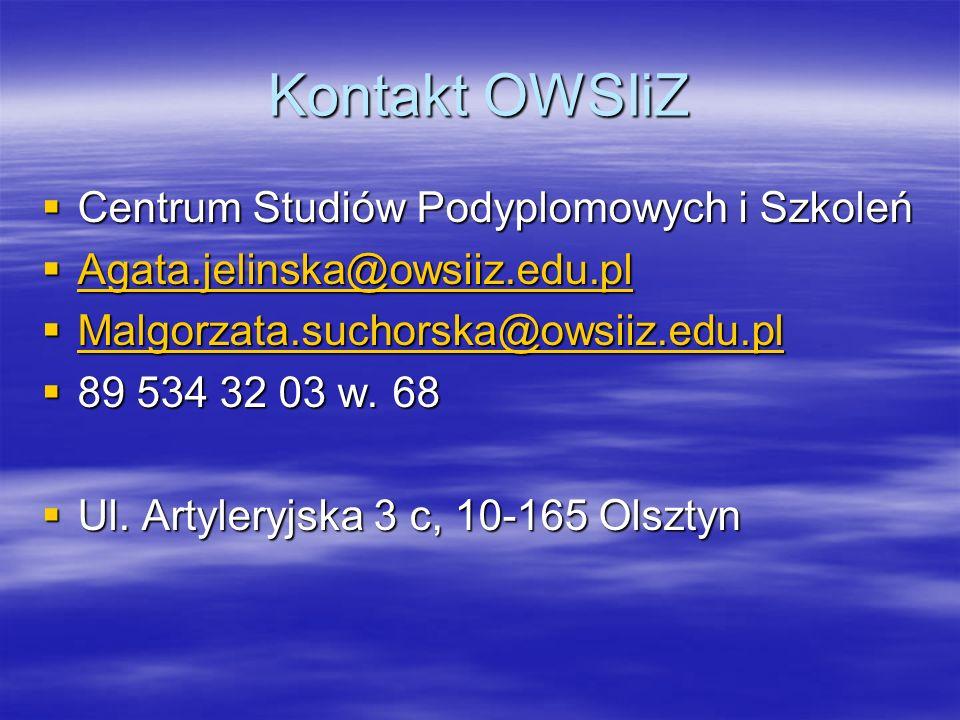 Kontakt OWSIiZ Centrum Studiów Podyplomowych i Szkoleń Centrum Studiów Podyplomowych i Szkoleń Agata.jelinska@owsiiz.edu.pl Agata.jelinska@owsiiz.edu.