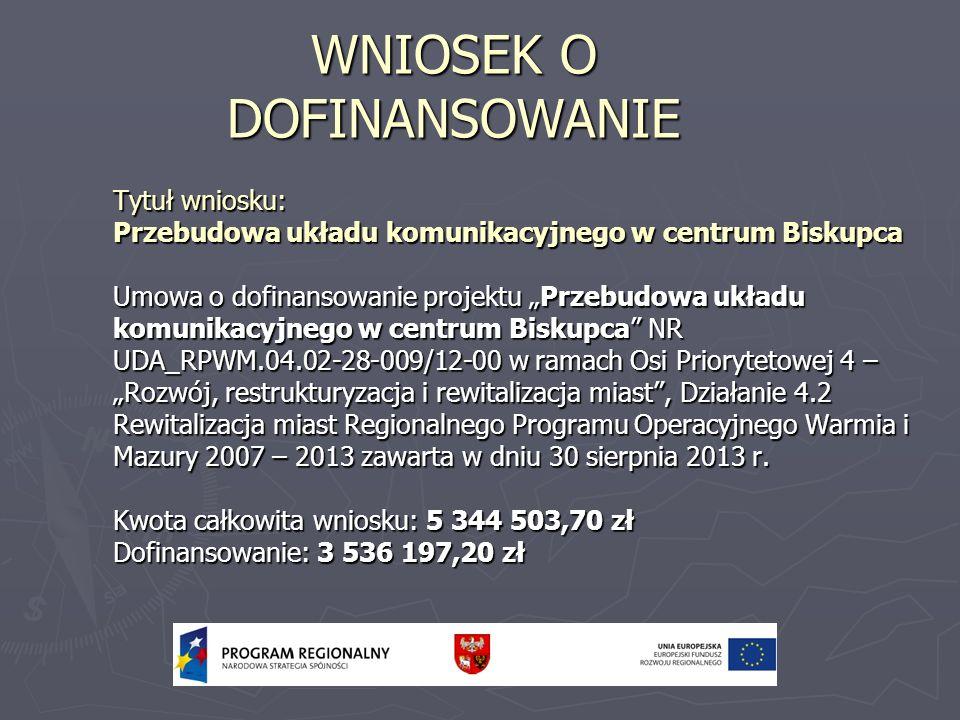 Tytuł wniosku: Przebudowa układu komunikacyjnego w centrum Biskupca Umowa o dofinansowanie projektu Przebudowa układu komunikacyjnego w centrum Biskup