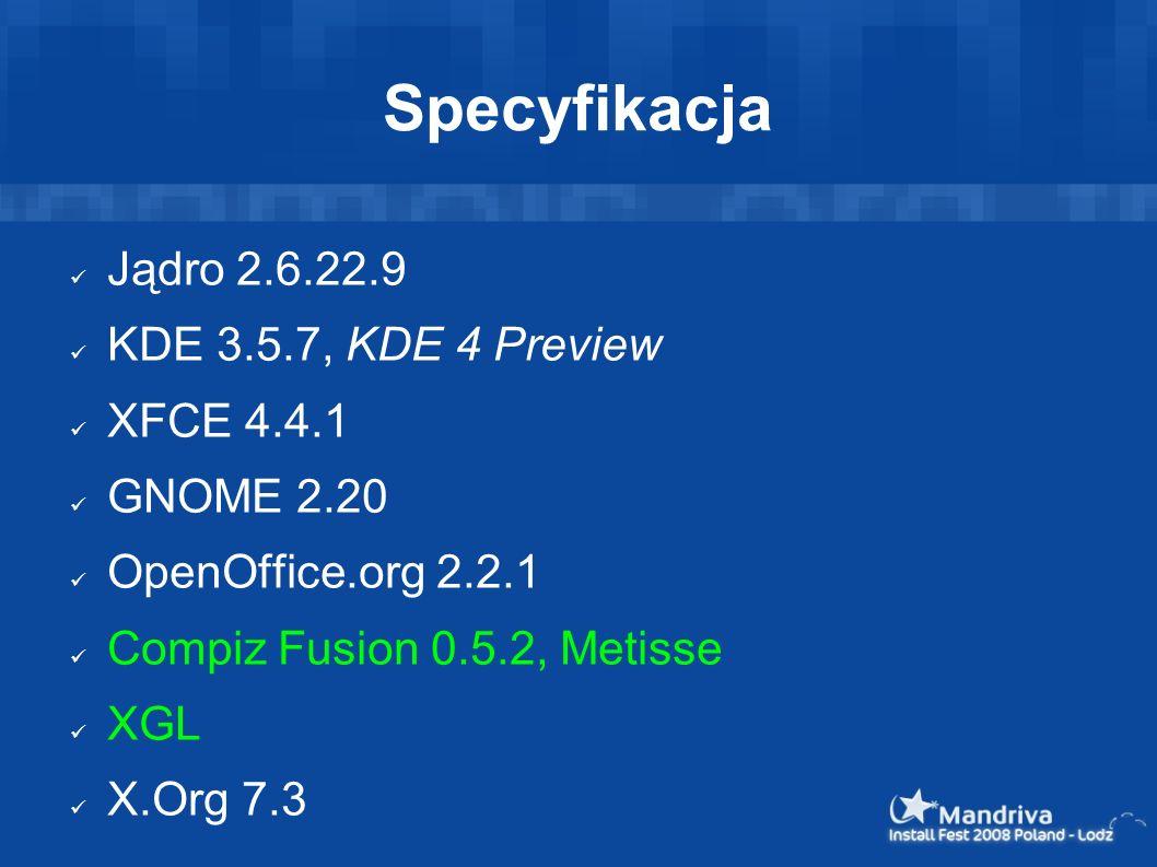 Specyfikacja Jądro 2.6.22.9 KDE 3.5.7, KDE 4 Preview XFCE 4.4.1 GNOME 2.20 OpenOffice.org 2.2.1 Compiz Fusion 0.5.2, Metisse XGL X.Org 7.3