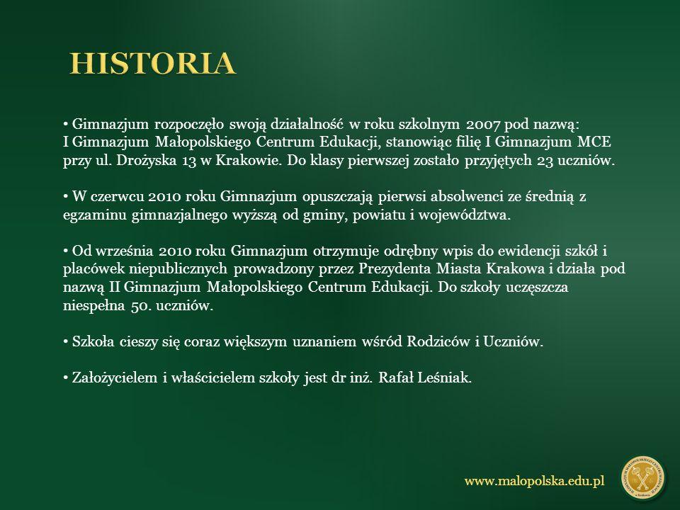 HISTORIA Gimnazjum rozpoczęło swoją działalność w roku szkolnym 2007 pod nazwą: I Gimnazjum Małopolskiego Centrum Edukacji, stanowiąc filię I Gimnazjum MCE przy ul.