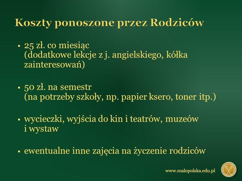 25 zł.co miesiąc (dodatkowe lekcje z j. angielskiego, kółka zainteresowań) 50 zł.