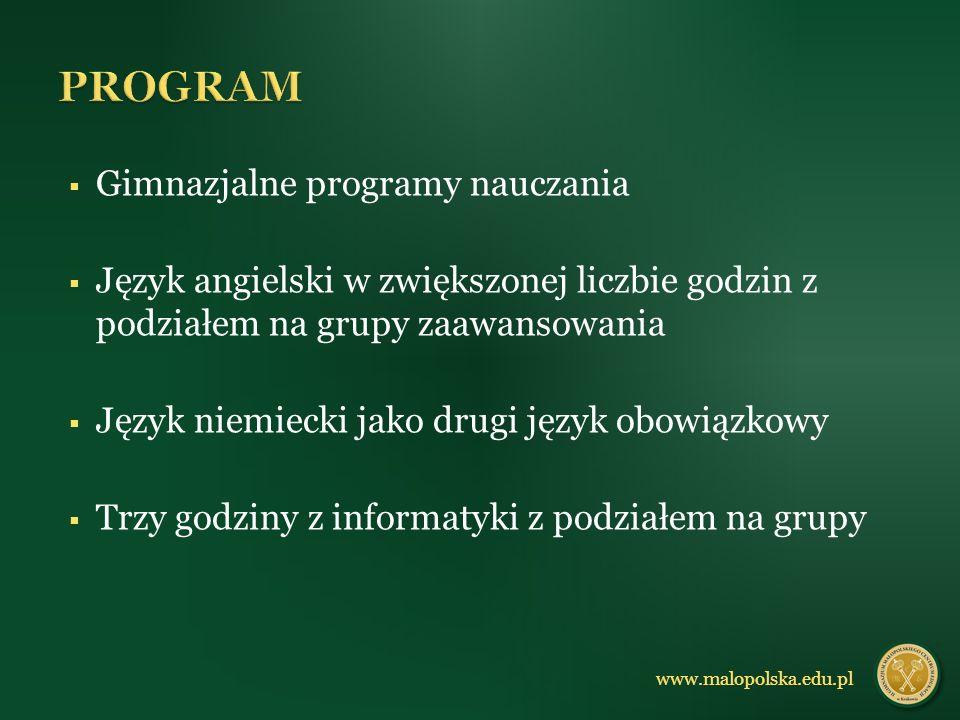 mało liczne klasy kameralna atmosfera brak anonimowości indywidualne podejście do każdego ucznia zgrany zespół ZALETY SZKOŁY www.malopolska.edu.pl