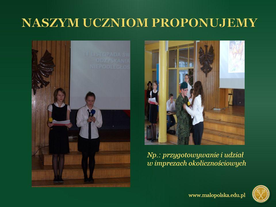 Np.: przygotowywanie i udział w imprezach okolicznościowych www.malopolska.edu.pl