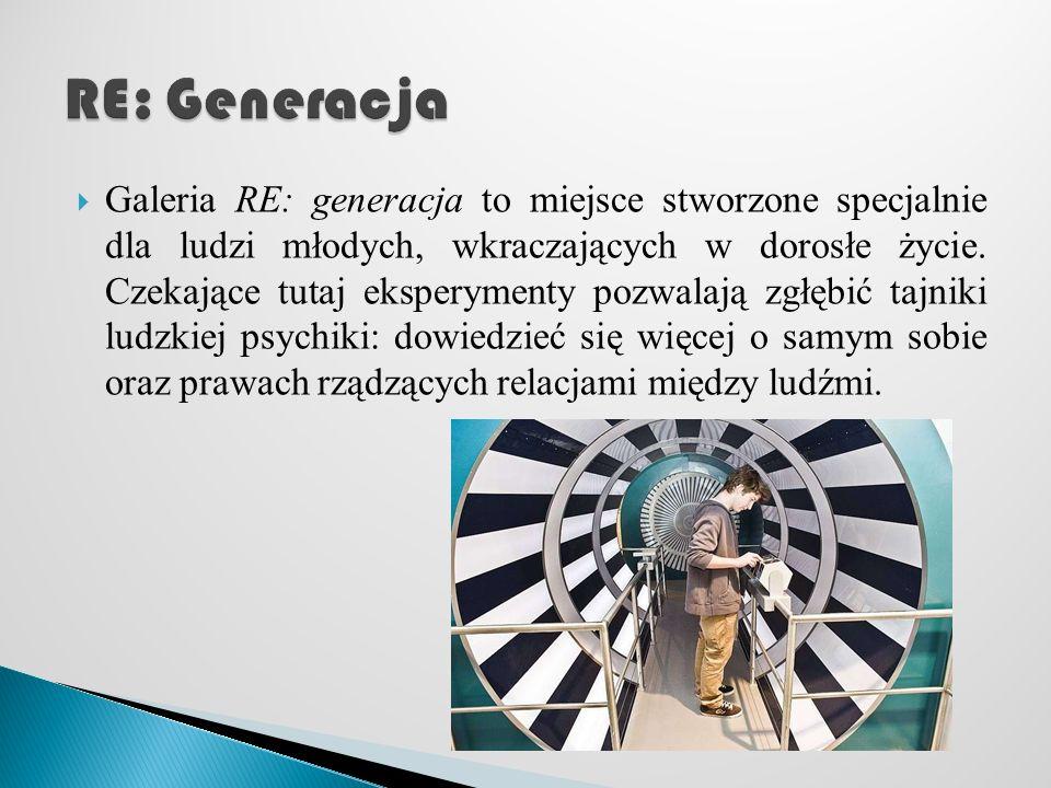 Galeria RE: generacja to miejsce stworzone specjalnie dla ludzi młodych, wkraczających w dorosłe życie.