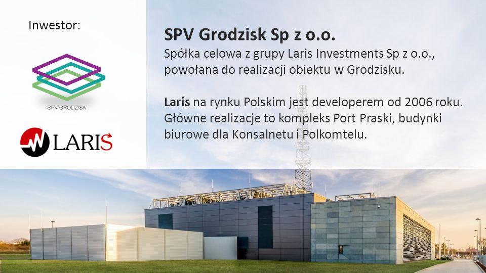 Inwestor: SPV Grodzisk Sp z o.o. Spółka celowa z grupy Laris Investments Sp z o.o., powołana do realizacji obiektu w Grodzisku. Laris na rynku Polskim