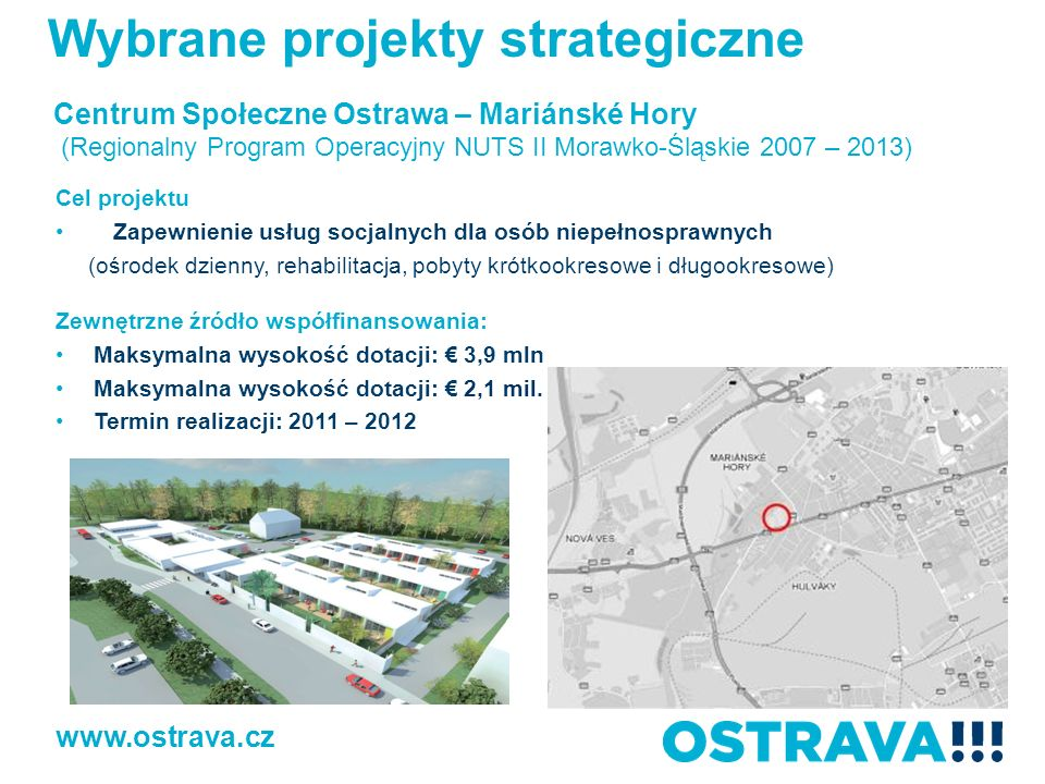 Centrum Społeczne Ostrawa – Mariánské Hory (Regionalny Program Operacyjny NUTS II Morawko-Śląskie 2007 – 2013) Cel projektu Zapewnienie usług socjalny