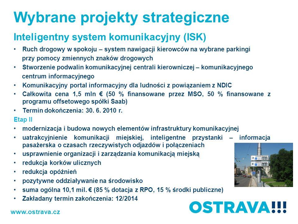 www.ostrava.cz Inteligentny system komunikacyjny (ISK) Ruch drogowy w spokoju – system nawigacji kierowców na wybrane parkingi przy pomocy zmiennych z