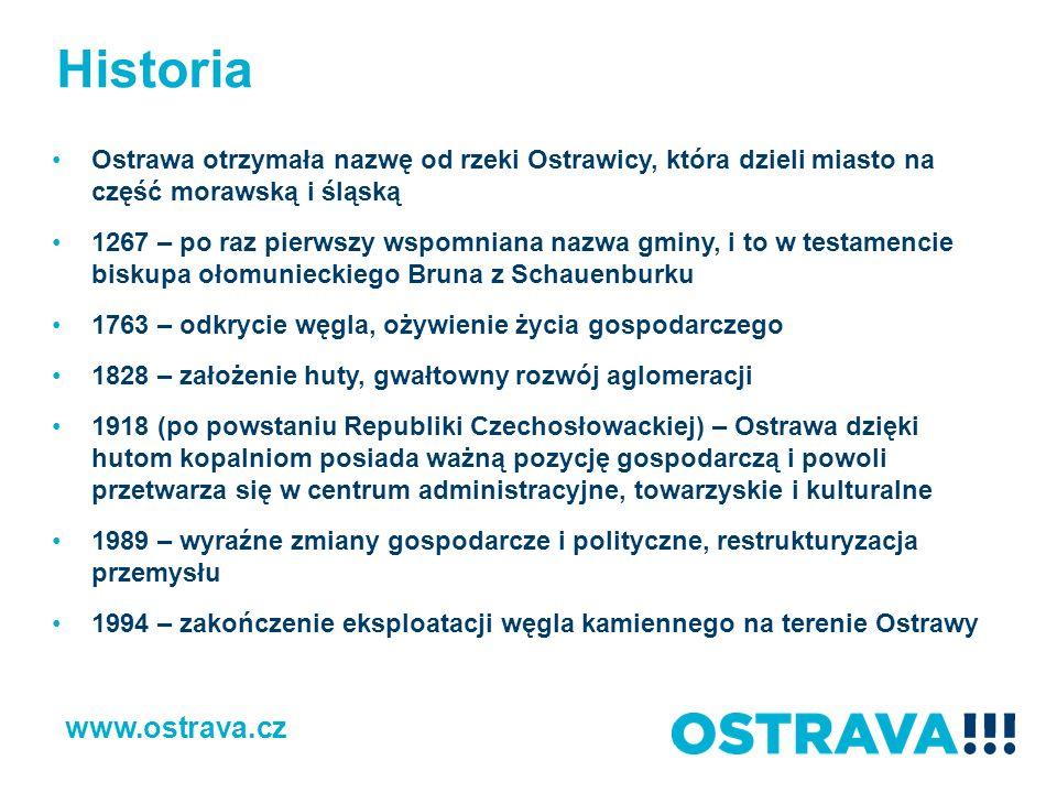 Ostrawa się zmienia Struktura przedsiębiorczości za prawie 20 lat rozwoju gospodarki w wolnym środowisku rynkowym wyraźnie się zmieniła Produkcja przemysłowa skierowana wyłącznie na sferę przemysłu ciężkiego została ograniczona W ostatnich latach miasto Ostrawa i jego okolice przeżywało ogromny boom ekonomiczny i napływ inwestycji do stref ekonomicznych, developmentu czy budowania hoteli W mieście i okręgu istnieje obecnie szereg firm zajmujących się szczytowymi technologiami oraz produktami hi-tech Rozwija się zaplecze badawcze i rozwojowe firm zagranicznych, które w regionie posiadają już swoje zakłady produkcyjne www.ostrava.cz