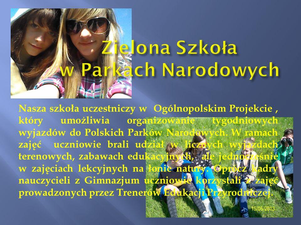 Nasza szkoła uczestniczy w Ogólnopolskim Projekcie, który umożliwia organizowanie tygodniowych wyjazdów do Polskich Parków Narodowych. W ramach zajęć