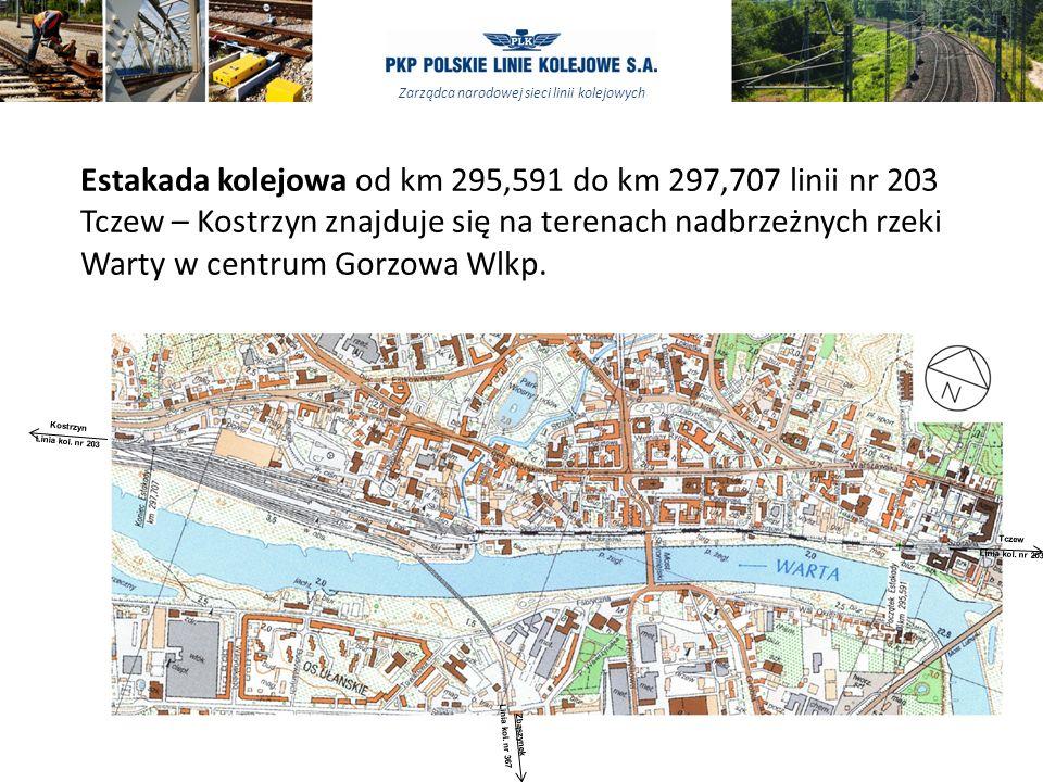 Zarządca narodowej sieci linii kolejowych Estakada kolejowa od km 295,591 do km 297,707 linii nr 203 Tczew – Kostrzyn znajduje się na terenach nadbrzeżnych rzeki Warty w centrum Gorzowa Wlkp.