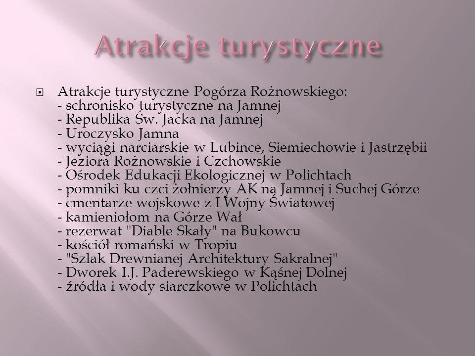 Atrakcje turystyczne Pogórza Rożnowskiego: - schronisko turystyczne na Jamnej - Republika Św. Jacka na Jamnej - Uroczysko Jamna - wyciągi narciarskie