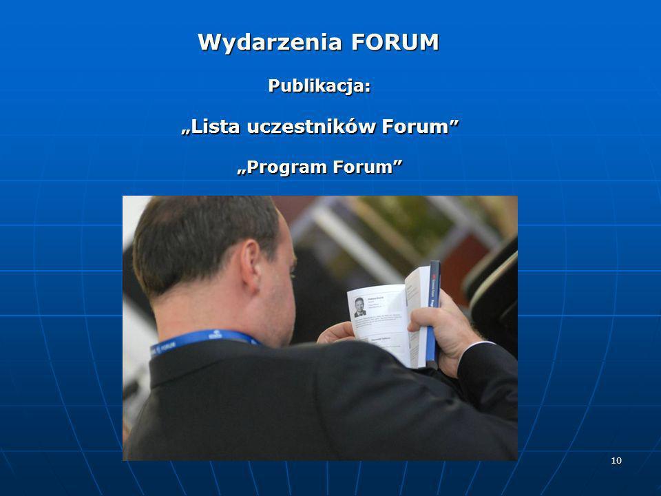 10 Publikacja: Lista uczestników Forum Lista uczestników Forum Program Forum Wydarzenia FORUM Wydarzenia FORUM