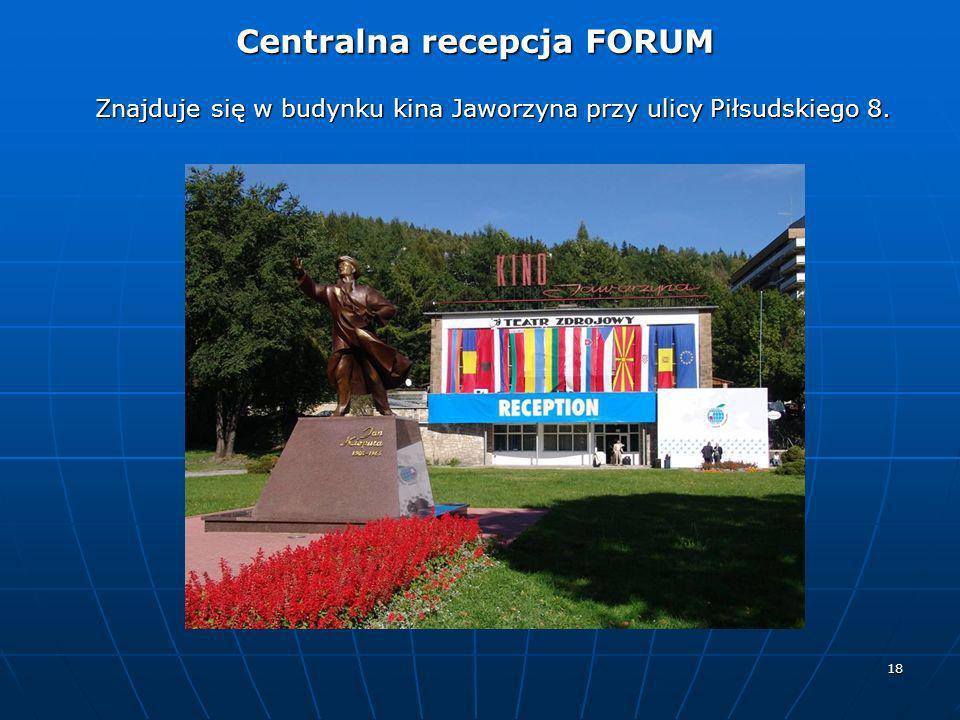 18 Znajduje się w budynku kina Jaworzyna przy ulicy Piłsudskiego 8. Centralna recepcja FORUM Centralna recepcja FORUM