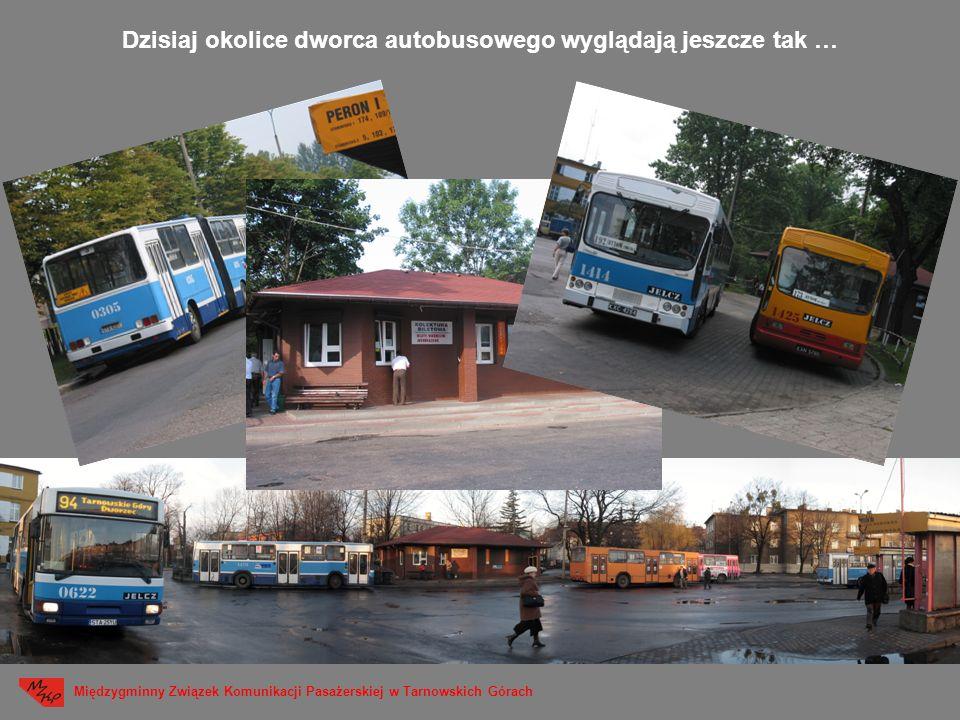 Dzisiaj okolice dworca autobusowego wyglądają jeszcze tak … Międzygminny Związek Komunikacji Pasażerskiej w Tarnowskich Górach
