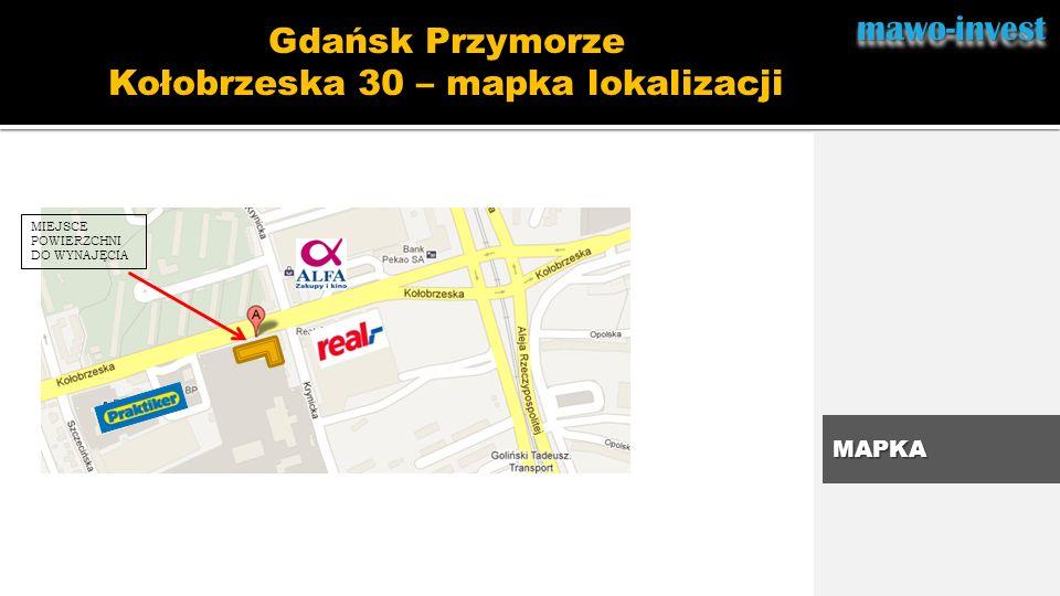 mawo-investmawo-invest Gdańsk Przymorze Kołobrzeska 30 – mapka lokalizacji MAPKA MIEJSCE POWIERZCHNI DO WYNAJĘCIA
