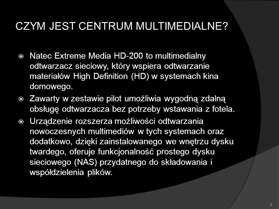 CZYM JEST CENTRUM MULTIMEDIALNE? Natec Extreme Media HD-200 to multimedialny odtwarzacz sieciowy, który wspiera odtwarzanie materiałów High Definition